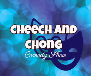 cheech and chong show